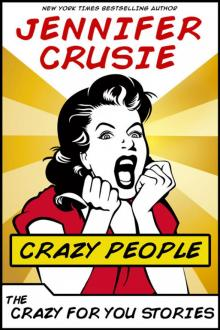Crazy People: The Crazy for You Stories Read online